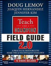 Teach Like a Champion Field Guide 2.0: A Practical Resource to Make the 62 Te...