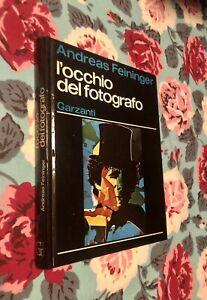 Andreas Feininger L'occhio del fotografo Garzanti 1977 1a