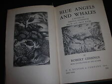 BLUE ANGELS AND WHALES Robert Gibbings Illustrated 1st Edition/First Print 1946