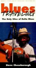 Blues Traveling : The Holy Sites of Delta Blues by Steve Cheseborough (2001,...