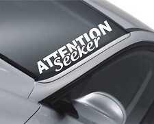 Attention Seeker Windscreen Sticker Drift Car Slammed Lowered Dub VW Decal m18