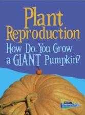 Plant Reproduction: How Do You Grow a Giant Pumpki