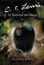 NEW El Sobrino del Mago (Cronicas de Narnia) (Spanish Edition) by C. S. Lewis