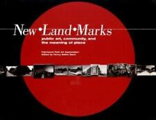 New Land Marks : Public Art, Community, and the Meaning of Place-ExLibrary