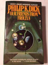 PHILIP K DICK @ OUR FRIENDS FROM FROLIX 8 Late 70s Ace Edition Very Good!