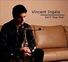 "VINCENT INGALA CD: ""CAN'T STOP NOW"" 2012"