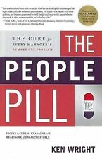 People Pill: The Cure for Every Manager's Number One Problem by Ken Wright...