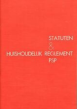 STATUTEN & HUISHOUDELIJK REGLEMENT PSP (PACIFISTISCHE SOCIALISTISCHE PARTIJ)