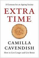 Extra Time 10 Lessons for Living Longer Better 9780008295158   Brand New