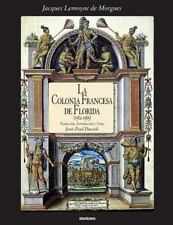 La Colonia Francesa de Florida by Jacques Lemoyne De Morgues (2012, Paperback)