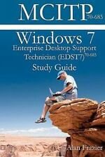 Windows 7 Enterprise Desktop Support Technician (Edst7) 70-685 Study Guide: B...