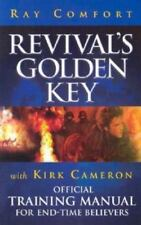 Revival's Golden Key: Official Training Manual For End-Time Believers Ray Comfor