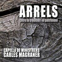 Capella De Ministrers;Charles Magraner - Arrels: Entre la tradician y [CD]