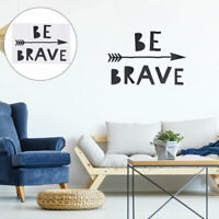 Be Brave Quote Wall Sticker Removable PVC Art Decals Door Home Office Decor