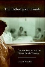 Cornell Studies in the History of Psychiatry: The Pathological Family :...