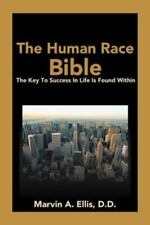 The Human Race Bible : The Key to Success in Life Is Found Within by Marvin...