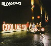 BLOSSOMS Cool Like You (2018) 11-track CD album digipak NEW/SEALED