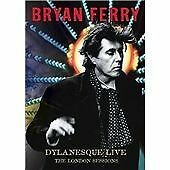 Bryan Ferry - Dylanesque Live (The London Sessions/Live Recording, 2007)