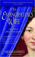 The Emancipators Wife (A Novel of Mary Todd Linco
