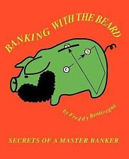 Banking with the Beard by Fred Bentivegna (2005, Paperback)