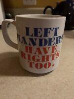 Vintage Left Handers Have Rights Too Mug 10 oz. Lefty Left-Handed Coffee Cup Tea