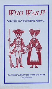 Creating a Living History Persona-reenactors illustrated 1st. edition, paperback