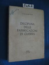 Agostino Padoan DISCIPLINA DELLE FABBRICAZIONI DI GUERRA 1941