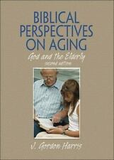 Biblical Perspectives on Aging: God and the Elderly, Second Edition