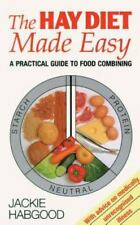 The Hay Diet Made Easy: A Practical Guide to Food Combining, Jackie Habgood, 028