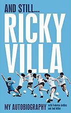 And Still Ricky Villa My Autobiography - Tottenham Hotspur - Spurs Football book