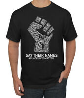 Black Lives Matter Say Their Names BLM Victims Freedom Fist Mens Graphic T-Shirt