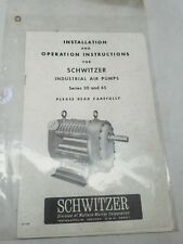 Installation & Operating Instructions  for Schwitzer Industrial Air Pumps 30 45