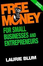 Free Money? for Small Businesses and Entrepreneurs Free Money for Small Busines