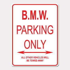 """B.M.W. Parking Only Street Sign Heavy Duty Aluminum Sign 9"""" x 12"""""""