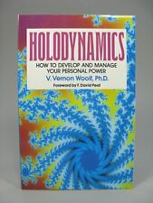 Holodynamics Develop & Manage Personal Power by V. Vernon Woolf ~ Self Help