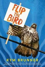 Flip the Bird - Good - Brunner, Kym - Hardcover