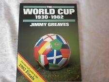 THE WORLD CUP 1930-1982 Jimmy Greaves  Football