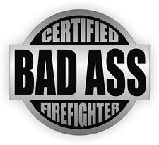 Certified Bad Ass Firefighter Hard Hat Decal / Helmet Sticker Label Rescue Fire