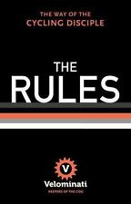 The Rules: The Way of the Cycling Disciple (Hardback or Cased Book)