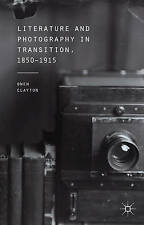 NEW Literature and Photography in Transition, 1850-1915 by O. Clayton