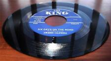 Swanee Caldwell   Six Days On The Road   b/w   Radar Blues 1963  King 5791  VG++