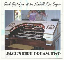 Jack's Pipe Dream Two/ Jack Gustafson at his Kimball Theatre Pipe Organ- new Cd