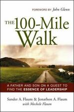 The 100-mile Walk: A Father And Son on a Quest to Find the Essence of Leadership