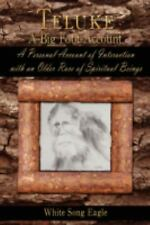 Teluke a Big Foot Account : A Personal Account of Interaction with an Older...