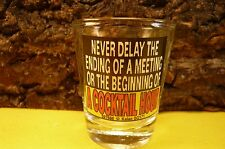 """COMIC SHOT GLASS """"NEVER DELAY THE ENDING OF A MEETING""""-2 1/4""""-Marked Kalan"""