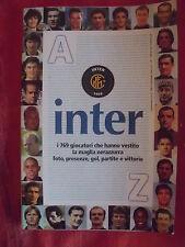 INTER  F.C. CALCIO - RARO LIBRO A-Z 796 GIOCATORI CHE HANNO VESTITO LA MAGLIA NE