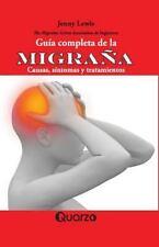 Gu?a Completa de la Migra?a : Causas, S?ntomas y Tratamientos: By Lewis, Jenn...