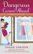Dangerous Curves Ahead: A Perfect Fit Novel, Jamison, Sugar,