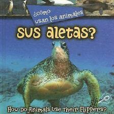 Como Usan Los Animales Sus Aletas?How Do Animals Use Their Flippers? (Como Usan
