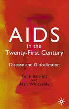 AIDS in the Twenty-First Century: Disease and Globalization, Whiteside, Alan, Ba